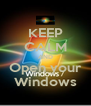 KEEP CALM AND Open your Windows - Personalised Poster A4 size