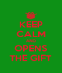 KEEP CALM AND OPENS THE GIFT - Personalised Poster A4 size