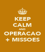 KEEP CALM AND OPERACAO + MISSOES - Personalised Poster A4 size