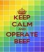 KEEP CALM AND OPERATE BEEF - Personalised Poster A4 size