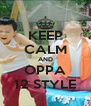 KEEP CALM AND OPPA 12 STYLE - Personalised Poster A4 size