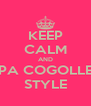 KEEP CALM AND OPPA COGOLLERO STYLE - Personalised Poster A4 size