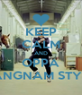 KEEP CALM AND OPPA GANGNAM STYLE! - Personalised Poster A4 size