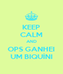 KEEP CALM AND OPS GANHEI UM BIQUÍNI - Personalised Poster A4 size
