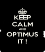 KEEP CALM AND OPTIMUS IT ! - Personalised Poster A4 size