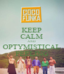 KEEP CALM AND OPTYMISTICAL FEELING - Personalised Poster A4 size