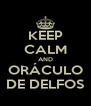 KEEP CALM AND ORÁCULO DE DELFOS - Personalised Poster A4 size
