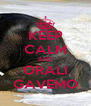 KEEP CALM AND ORALI GAVEMO - Personalised Poster A4 size
