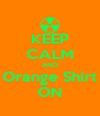 KEEP CALM AND Orange Shirt ON - Personalised Poster A4 size
