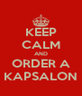 KEEP CALM AND ORDER A KAPSALON - Personalised Poster A4 size