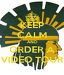 KEEP CALM AND ORDER A VIDEO TOUR - Personalised Poster A4 size