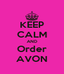 KEEP CALM AND Order AVON - Personalised Poster A4 size