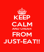 KEEP CALM AND ORDER FROM JUST-EAT!! - Personalised Poster A4 size