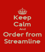 Keep Calm And Order from Streamline - Personalised Poster A4 size