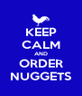 KEEP CALM AND ORDER NUGGETS - Personalised Poster A4 size