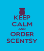 KEEP CALM AND ORDER SCENTSY - Personalised Poster A4 size