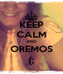 KEEP CALM AND OREMOS (; - Personalised Poster A4 size