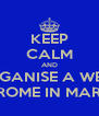 KEEP CALM AND ORGANISE A WEEK IN ROME IN MARCH - Personalised Poster A4 size