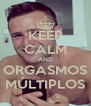 KEEP CALM AND ORGASMOS MÚLTIPLOS - Personalised Poster A4 size