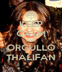 KEEP CALM AND ORGULLO THALIFAN - Personalised Poster A4 size
