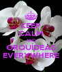 KEEP CALM AND ORQUÍDEAS EVERYWHERE - Personalised Poster A4 size