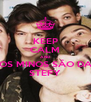 KEEP CALM AND OS MINOS SÃO DA STEFY - Personalised Poster A4 size
