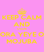 KEEP CALM AND OSUN ORA YEYE O MOJUBA - Personalised Poster A4 size