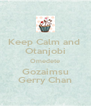 Keep Calm and  Otanjobi Omedete Gozaimsu Gerry Chan - Personalised Poster A4 size