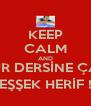 KEEP CALM AND OTUR DERSİNE ÇALIŞ EŞŞEK HERİF ! - Personalised Poster A4 size