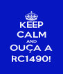 KEEP CALM AND OUÇA A RC1490! - Personalised Poster A4 size