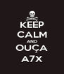KEEP CALM AND OUÇA A7X - Personalised Poster A4 size