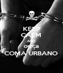 KEEP CALM AND ouça COMA URBANO - Personalised Poster A4 size