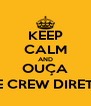 KEEP CALM AND OUÇA CONE CREW DIRETORIA - Personalised Poster A4 size