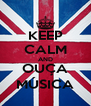 KEEP CALM AND OUÇA MÚSICA - Personalised Poster A4 size