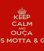 KEEP CALM AND OUÇA MARCOS MOTTA & GABRIEL - Personalised Poster A4 size