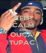 KEEP CALM AND OUÇA  TUPAC  - Personalised Poster A4 size