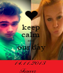 keep calm  and our day  - Personalised Poster A4 size