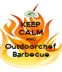 KEEP CALM AND Outdoorchef Barbecue - Personalised Poster A4 size