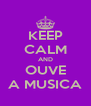 KEEP CALM AND OUVE A MUSICA - Personalised Poster A4 size