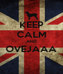 KEEP CALM AND OVEJAAA  - Personalised Poster A4 size