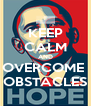 KEEP CALM AND OVERCOME  OBSTACLES - Personalised Poster A4 size