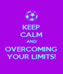 KEEP CALM AND OVERCOMING YOUR LIMITS! - Personalised Poster A4 size