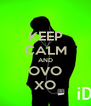 KEEP CALM AND OVO XO - Personalised Poster A4 size