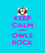 KEEP CALM AND OWLS ROCK - Personalised Poster A4 size