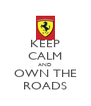 KEEP CALM AND OWN THE ROADS - Personalised Poster A4 size