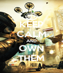 KEEP CALM AND OWN THEM - Personalised Poster A4 size