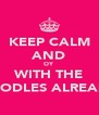 KEEP CALM AND OY WITH THE POODLES ALREADY - Personalised Poster A4 size