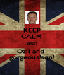 KEEP CALM AND Ozil and  gorgeous!sqn! - Personalised Poster A4 size
