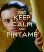 KEEP CALM AND PÍNTAME  - Personalised Poster A4 size