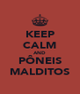 KEEP CALM AND PÔNEIS MALDITOS - Personalised Poster A4 size